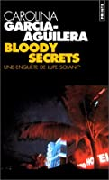 Bloody Secrets (Lupe Solano, Book 3)