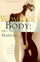 Woman's Body: An Owner's Manual