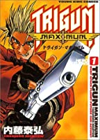 Trigun Maximum Vol. 1 (Toraigan Makishimamu) (in Japanese)