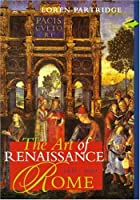Art of Renaissance Rome 1400-1600 (Perspectives): First Edition