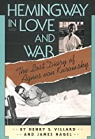 Ernest hemingway in love and war book