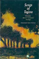 Songs of Tagore: Philosophy, Selected Translations, Paintings