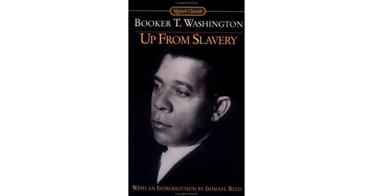 booker t washington up from slavery essays The autobiography of booker t washing titled up from slavery is a rich narrative of the man's life from slavery to one of the founders of the tuskegee institute the book takes us through one of the most dynamic periods in this country's history, especially african americans.