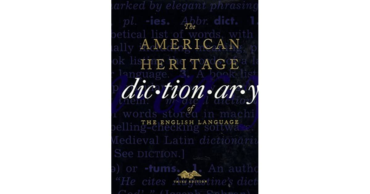 the american heritage dictionary of the english language essay The concise oxford dictionary of literary terms (digital)  the american  heritage dictionary of the english language (via credo reference)  you can  view individual volumes, individual essays, and the rich bibliographies.