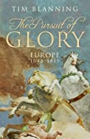The Pursuit of Glory: Europe 1648-1815 (Allen Lane History)