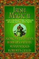 Irish Magic II: Four Unforgettable Novellas of Love and Enchantment