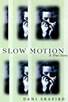 Slow Motion: A True Story