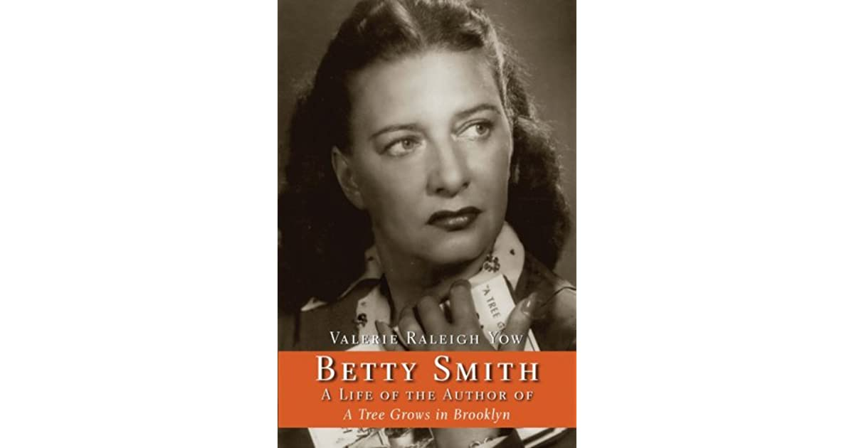 Betty Smith: A Life Of The Author Of A Tree Grows In