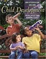 Child Development: Principles and Perspectives [With Wtih Student Starter Kit]