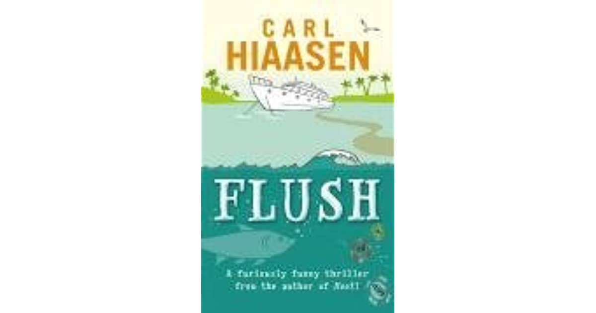 a review of flush by carl hiassen a suspenseful novel Written by carl hiaasen, narrated by john rubinstein  hoot flush skinny  dip  like hiaasen or liked bad monkey - stop reading reviews and just read the  book  many laughs and interesting suspense i hope carl hiaasen never stops .