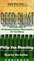 Beer Blast: The Inside Story of the Brewing Industry