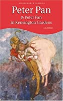 Peter Pan & Peter Pan in Kensington Gardens (Wordsworth Children's Classics)