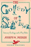 The Comedy of Survival: Literary Ecology and a Play Ethic