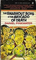 Snarkout Boys And The Avocado Of Death