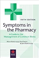 Symptoms in the Pharmacy: A Guide to the Management of Common Illness
