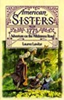 Adventure on the Wilderness Road 1775: American Sisters #4