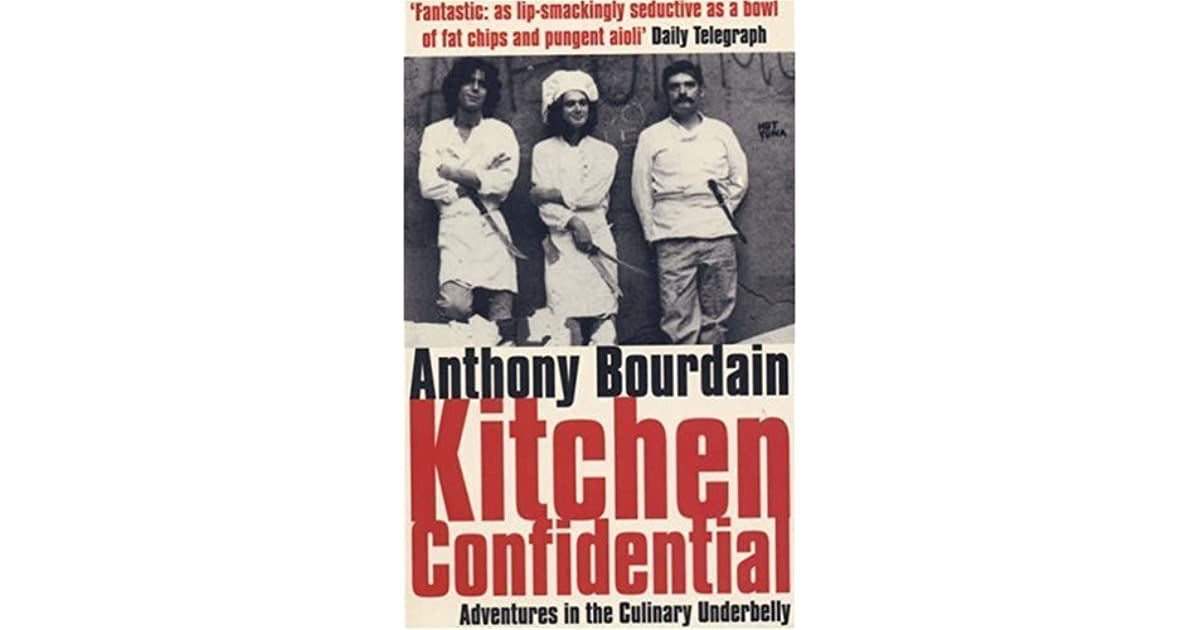 Kitchen Confidential by Anthony Bourdain — Reviews