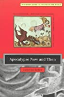 Apocalypse Now and Then: Feminist Guide to the End of the World