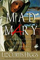 Mad Mary : a bad girl from Magdala, transformed at His appearing
