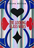 The Looking Glass Wars (The Looking Glass Wars, #1)