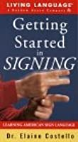 Getting Started in Signing Learner's Dictionary & Guidebook: Learn American Sign Language (LL(R) Sign Language)