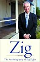 Zig: The Autobiography by Ziglar