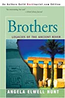 Brothers: Legacies of the Ancient River