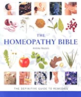 The Homeopathy Bible (Godsfield Bible)