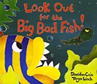 Look Out for the Big Bad Fish