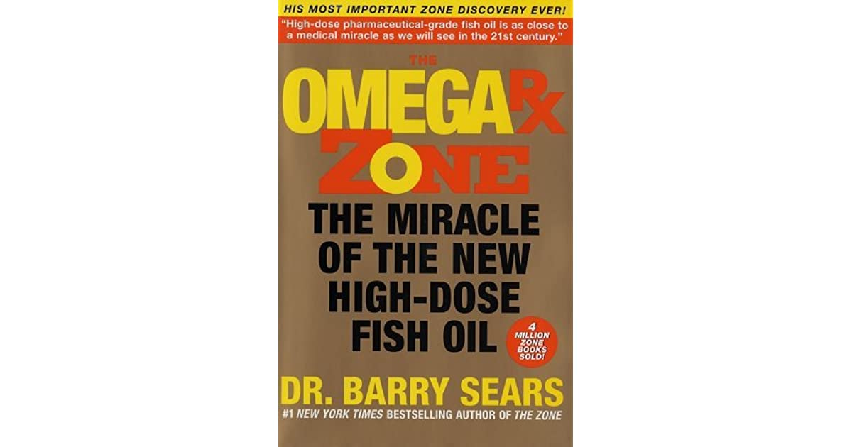 the omega rx zone the miracle of the new high dose fish