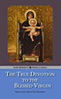 Treatise on the True Devotion to the Blessed Virgin