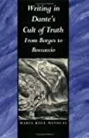Writing in Dante's Cult of Truth: From Borges to Bocaccio