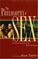 The Philosophy Of Sex: Contemporary Readings