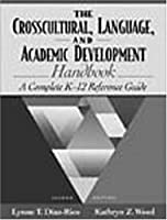 The Crosscultural, Language, And Academic Development Handbook: A Complete K 12 Reference Guide