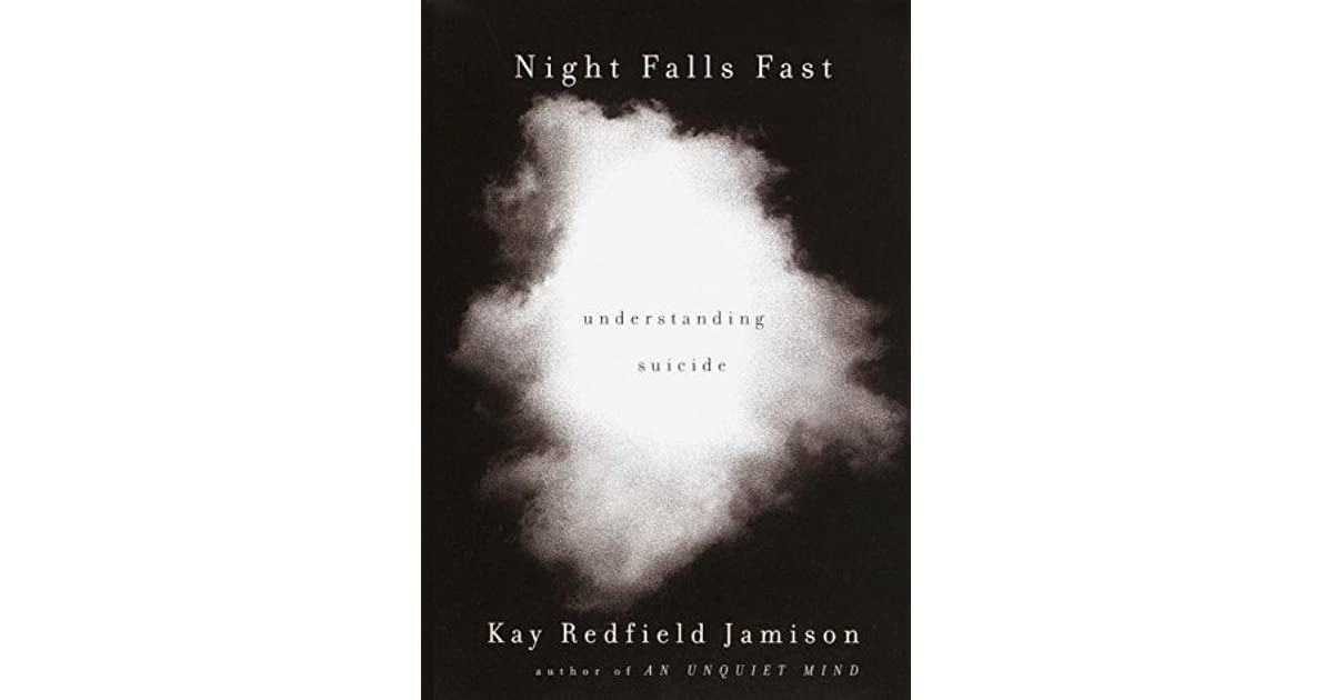 A report on night falls fast understanding suicide by kay redfield jamison