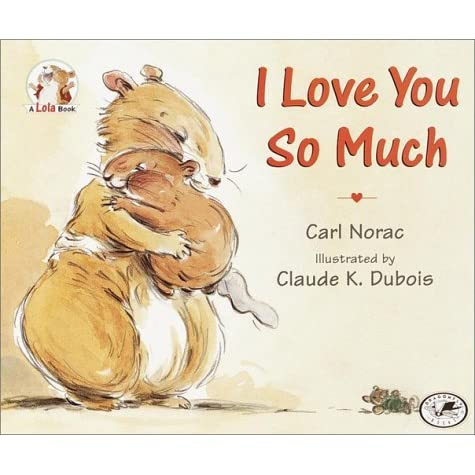 I Love You So Much by Carl Norac — Reviews, Discussion ...
