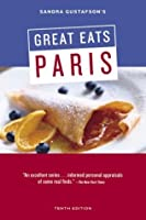 Sandra Gustafson's Great Eats in Paris