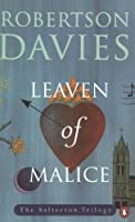 Leaven of Malice (The Salterton Trilogy, #2)