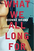 dionne brand what we all long What we all long for: a novel y más de 950,000 libros están disponibles para amazon kindle más información.