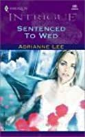 Sentenced to Wed