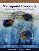 Managerial Economics: Applications, Strategies and Tactics with Economic Applications