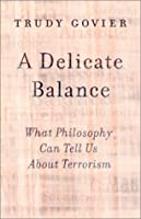 A Delicate Balance: What Philosophy Can Tell Us About Terrorism