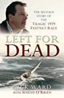 Left For Dead: The Untold Story Of The Tragic 1979 Fastnet Disaster