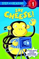 Say Cheese! (Step Into Reading: A Step 1 Book (Hardcover))