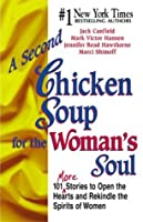 A Second Chicken Soup For The Woman's Soul (Chicken Soup For The Soul Series)