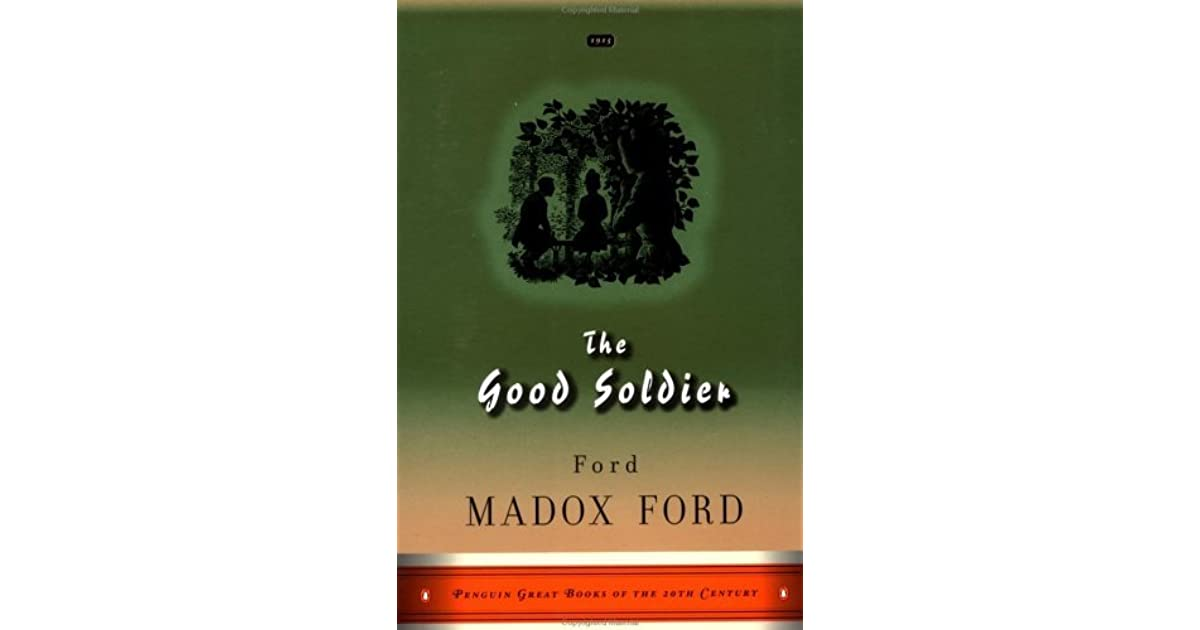 an analysis of the good soldier by ford maddox ford Ford madox ford's good soldier in a modern world by constance hinds under the direction of randy malamud phd abstract ford often wrote about virtuous gentlemen.