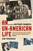 An Un-American Life: The Case of Whittaker Chambers