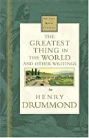 The Greatest Thing In The World And Other Writings Nelson's Royal Classics