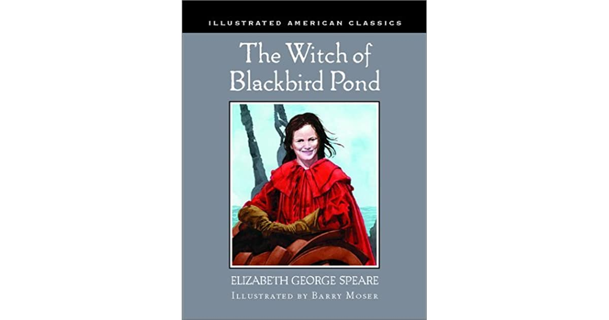 a book review of elizabeth george speares the witch of blackbird pond First published in 1958, elizabeth george speare's newbery award-winning novel the witch of blackbird pond remains an immensely popular teaching tool in us social studies classrooms today speare's story—which describes the challenges an orphaned daughter of wealthy barbadian planters faces when she begins.