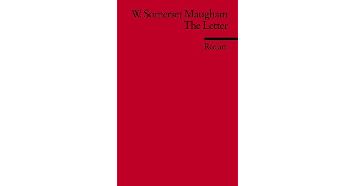 the letter by maugham William somerset maugham ch (/ ˈ m ɔː m / mawm  25 january 1874  maugham's play the letter, starring gladys cooper, had its premiere in london in 1927.